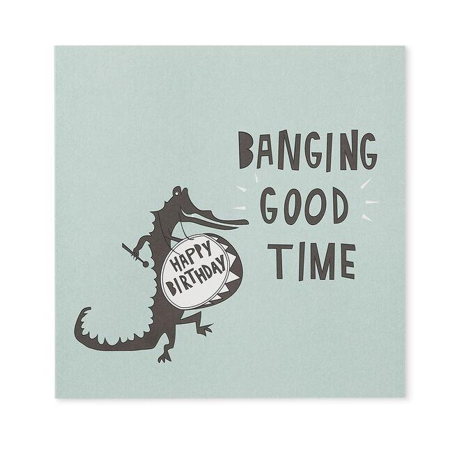 Banging Good Time Birthday Card Pale Green